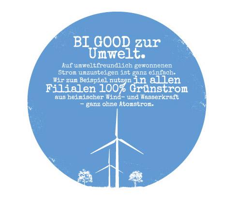 bi good zur Umwelt - 100% Grünstrom in allen Filialen