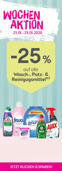 -25% auf alle Wasch- Putz- und Reinigungsmittel