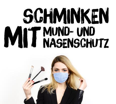 Schminken mit Mund- Nasenschutz so machen es die Profis Tipps und Tricks